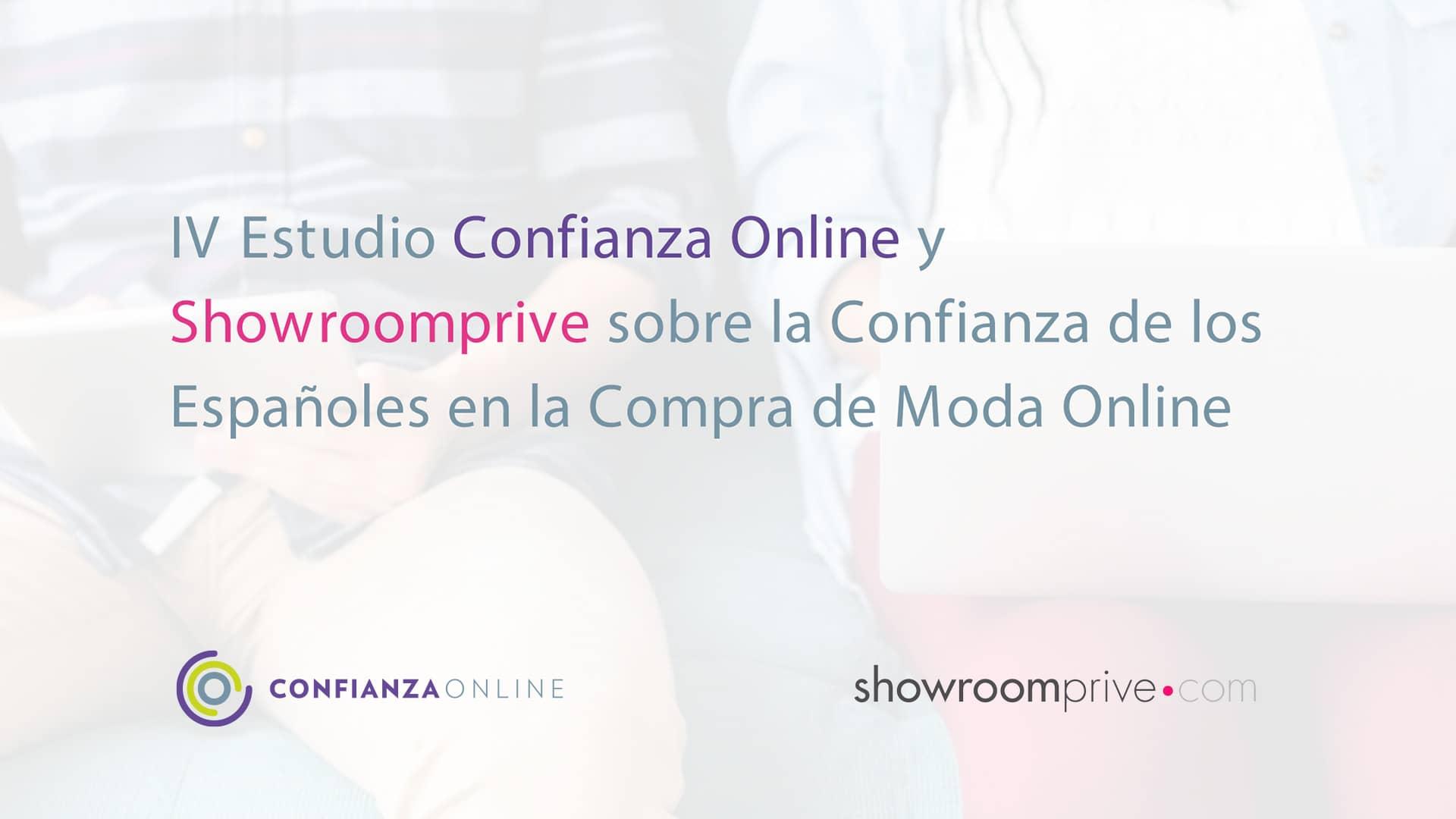 IV Estudio Confianza Online & Showroomprive sobre la Confianza de los Españoles en la Compra de Moda Online