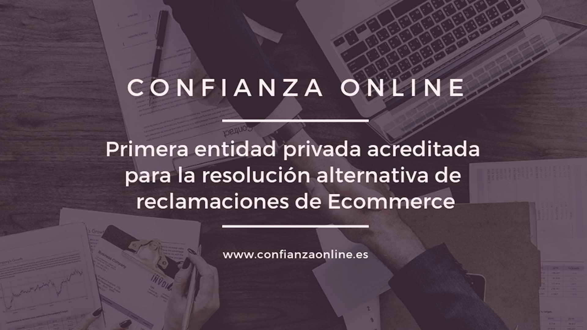 Confianza Online, primera entidad privada acreditada para la resolución alternativa de reclamaciones de Comercio Electrónico